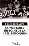 """Couverture du livre : """"La véritable histoire de la Belle Époque"""""""