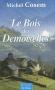 """Couverture du livre : """"Le bois des demoiselles"""""""