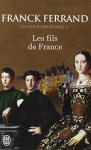 """Couverture du livre : """"Les fils de France"""""""
