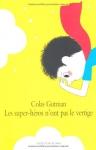 """Couverture du livre : """"Les super-héros n'ont pas le vertige"""""""