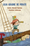 "Couverture du livre : ""Lilia graine de pirate"""
