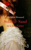 """Couverture du livre : """"Solange Sand ou La folie d'aimer"""""""