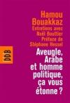 """Couverture du livre : """"Aveugle, Arabe et homme politique, ça vous étonne ?"""""""