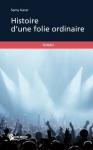 """Couverture du livre : """"Histoire d'une folie ordinaire"""""""