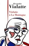 """Couverture du livre : """"Vialatte à """"La Montagne"""""""""""