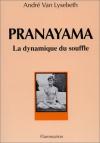 """Couverture du livre : """"Prânayâma, la dynamique du souffle"""""""