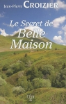 "Couverture du livre : ""Le secret de Belle-Maison"""