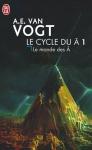 """Couverture du livre : """"Le monde des A"""""""