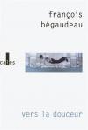 """Couverture du livre : """"Vers la douceur"""""""