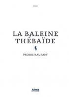 """Couverture du livre : """"La baleine thébaïde"""""""