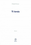 """Couverture du livre : """"Ti Kreiz"""""""