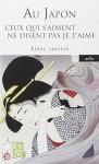"""Couverture du livre : """"Au Japon ceux qui s'aiment ne disent pas je t'aime"""""""
