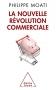 """Couverture du livre : """"La nouvelle révolution commerciale"""""""