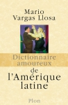 """Couverture du livre : """"Dictionnaire amoureux de l'Amérique latine"""""""
