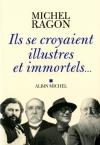 """Couverture du livre : """"Ils se croyaient illustres et immortels ..."""""""