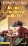 """Couverture du livre : """"Jeanne la brodeuse au fil d'or"""""""