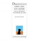 """Couverture du livre : """"Dialogue d'un chien avec son maître sur la nécessité de mordre ses amis"""""""