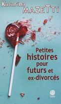 """Couverture du livre : """"Petites histoires pour futurs et ex-divorcés"""""""