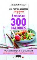 """Couverture du livre : """"Mes petites recettes magiques à moins de 300 calories"""""""