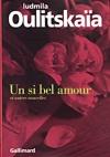 """Couverture du livre : """"Un si bel amour et autres nouvelles"""""""