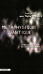 """Couverture du livre : """"Métaphysique quantique"""""""
