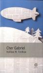 """Couverture du livre : """"Cher Gabriel"""""""