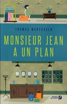 """Couverture du livre : """"Monsieur Jean a un plan"""""""