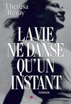 """Couverture du livre : """"La vie ne danse qu'un instant"""""""