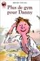 """Couverture du livre : """"Plus de gym pour Danny"""""""