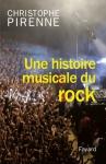 """Couverture du livre : """"Une histoire musicale du rock"""""""