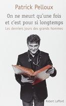 """Couverture du livre : """"On ne meurt qu'une fois et c'est pour si longtemps"""""""