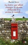 """Couverture du livre : """"La lettre qui allait changer le destin d'Harold Fry arriva le mardi"""""""