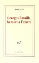 """Couverture du livre : """"Georges Bataille, la mort à l'oeuvre"""""""