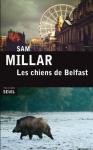 """Couverture du livre : """"Les chiens de Belfast"""""""
