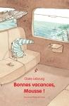 """Couverture du livre : """"Bonnes vacances, Mousse !"""""""