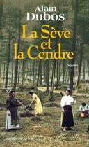 """Couverture du livre : """"La sève et la cendre"""""""