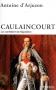 """Couverture du livre : """"Caulaincourt"""""""