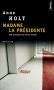 """Couverture du livre : """"Madame la Présidente"""""""