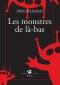 """Couverture du livre : """"Les monstres de là-bas"""""""