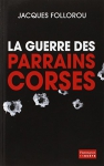 """Couverture du livre : """"La guerre des parrains corses"""""""