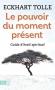 """Couverture du livre : """"Le pouvoir du moment présent"""""""