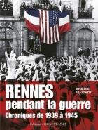 """Couverture du livre : """"Rennes pendant la guerre"""""""