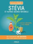 """Couverture du livre : """"Stevia et autres sucres naturels"""""""
