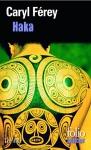 """Couverture du livre : """"Haka"""""""