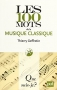 """Couverture du livre : """"Les 100 mots de la musique classique"""""""