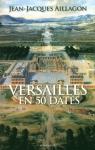 """Couverture du livre : """"Versailles en 50 dates"""""""