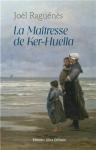 """Couverture du livre : """"La maîtresse de Ker-Huella"""""""
