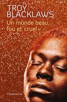 """Couverture du livre : """"Un monde beau, fou et cruel"""""""