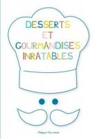 """Couverture du livre : """"Desserts et gourmandises inratables"""""""