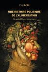 """Couverture du livre : """"Une histoire politique de l'alimentation du paléolithique à nos jours"""""""